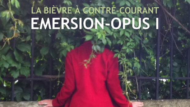 La Bièvre à contre-courant – Emersion – Opus 1